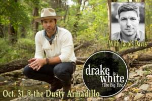 Jacob will open for Drake White on Oct. 31 at the Dusty Armadillo